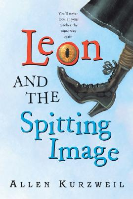Leon And The Spitting Image By Kurzweil, Allen/ Bertholf, Bret (ILT)