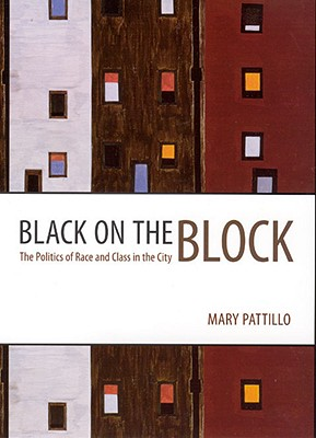 Black on the Block By Pattillo, Mary E.