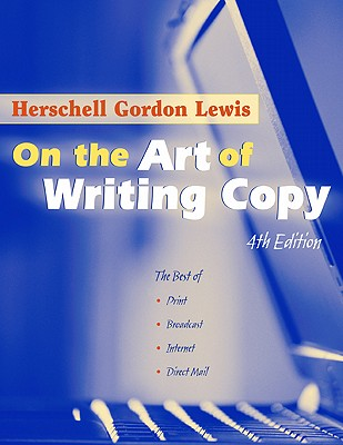 On the Art of Writing Copy By Gordon Lewis, Herschell